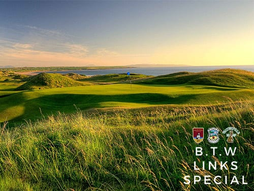 Ballybunion Golf Club- B.T.W Links Special