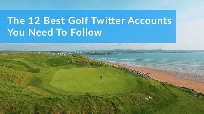 The Best Golf Twitter Accounts You Need To Follow